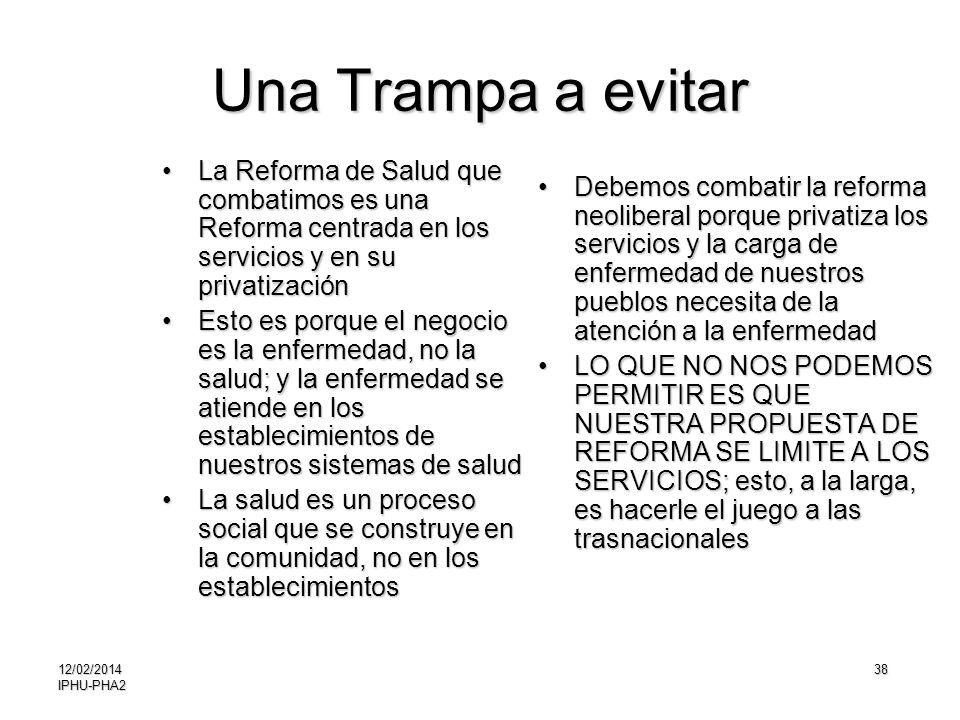 Una Trampa a evitar La Reforma de Salud que combatimos es una Reforma centrada en los servicios y en su privatización.