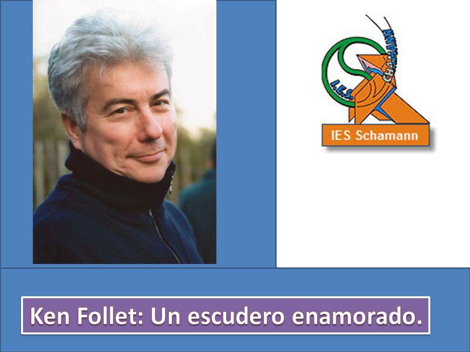 Ken Follet: Un escudero enamorado.