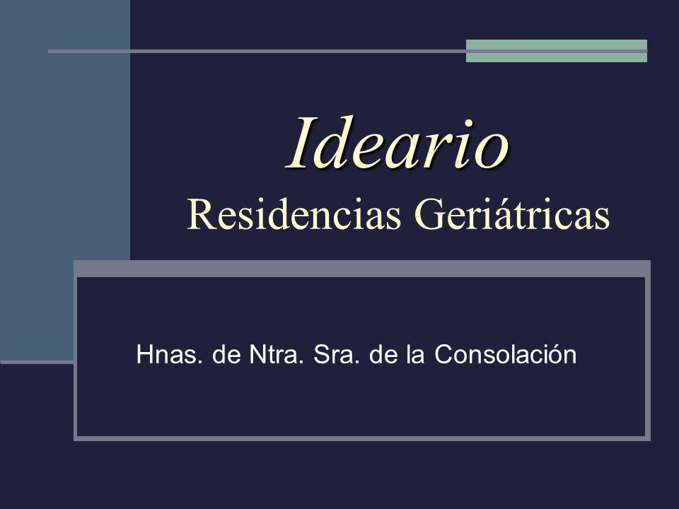 Ideario Residencias Geriátricas