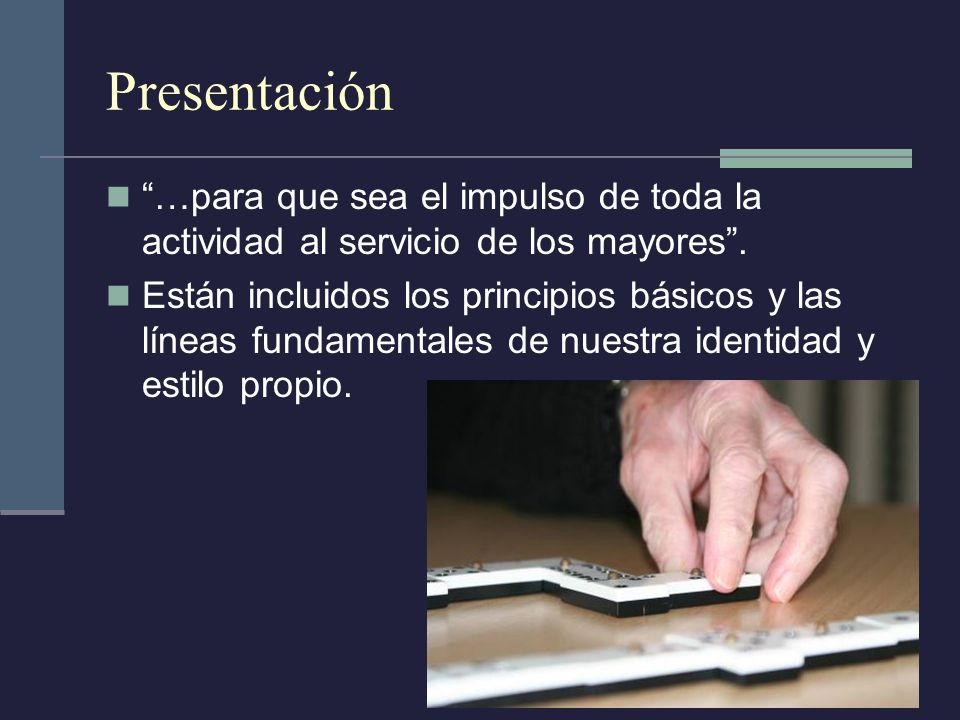 Presentación …para que sea el impulso de toda la actividad al servicio de los mayores .