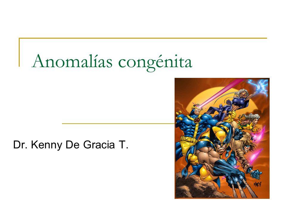 Anomalías congénita Dr. Kenny De Gracia T.
