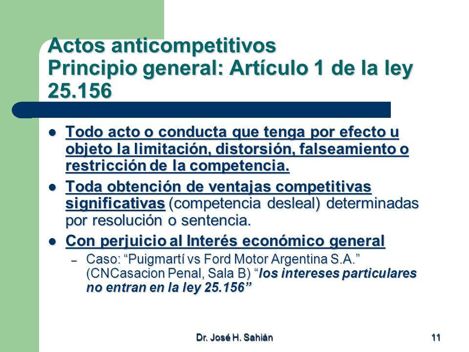 Actos anticompetitivos Principio general: Artículo 1 de la ley 25.156