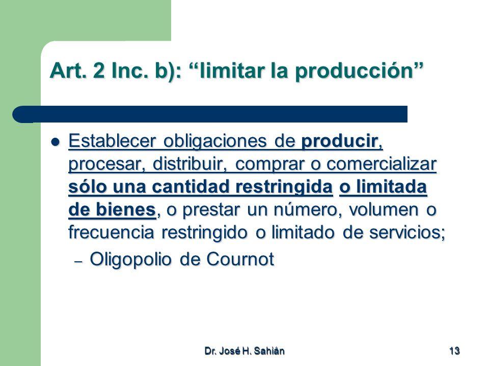 Art. 2 Inc. b): limitar la producción