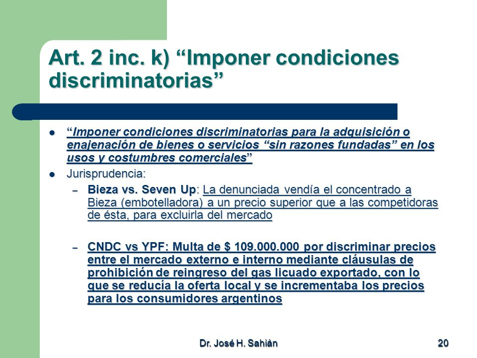 Art. 2 inc. k) Imponer condiciones discriminatorias
