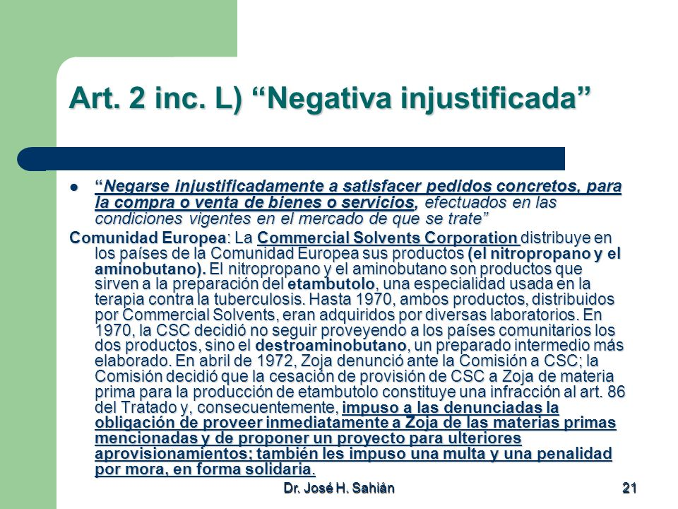 Art. 2 inc. L) Negativa injustificada