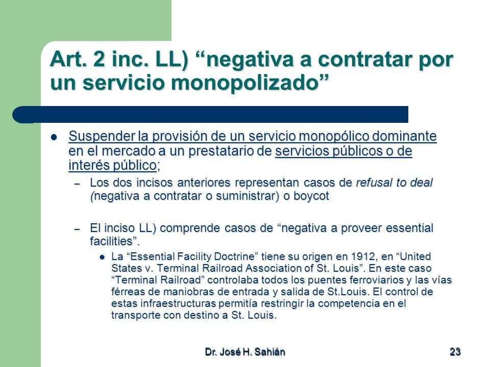Art. 2 inc. LL) negativa a contratar por un servicio monopolizado