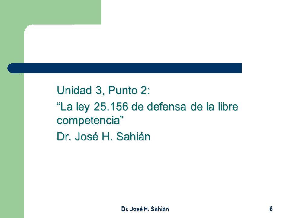 La ley 25.156 de defensa de la libre competencia Dr. José H. Sahián