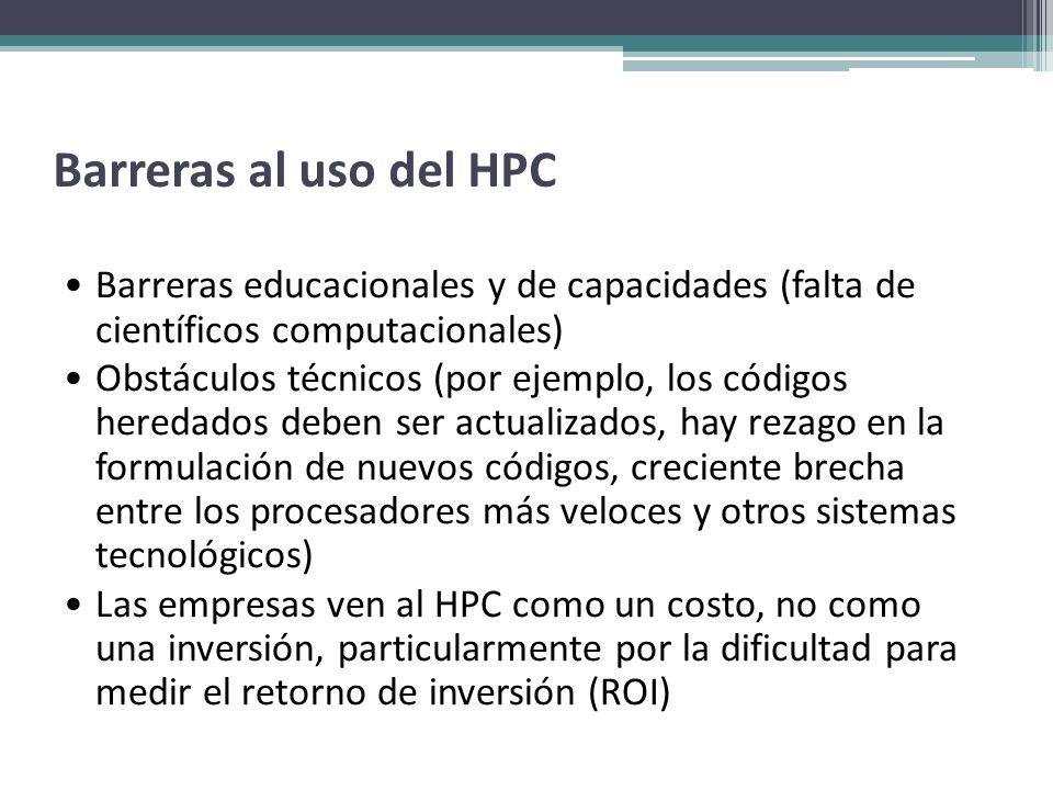Barreras al uso del HPC Barreras educacionales y de capacidades (falta de científicos computacionales)