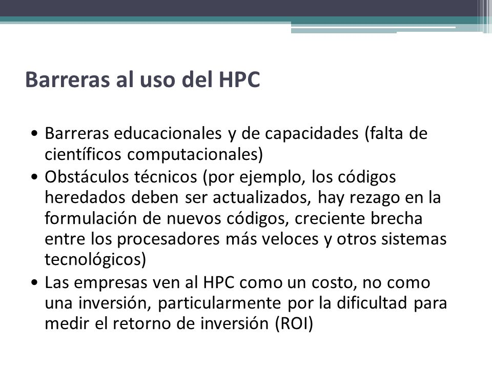 Barreras al uso del HPCBarreras educacionales y de capacidades (falta de científicos computacionales)