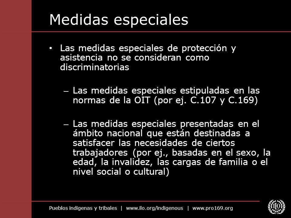 Medidas especialesLas medidas especiales de protección y asistencia no se consideran como discriminatorias.