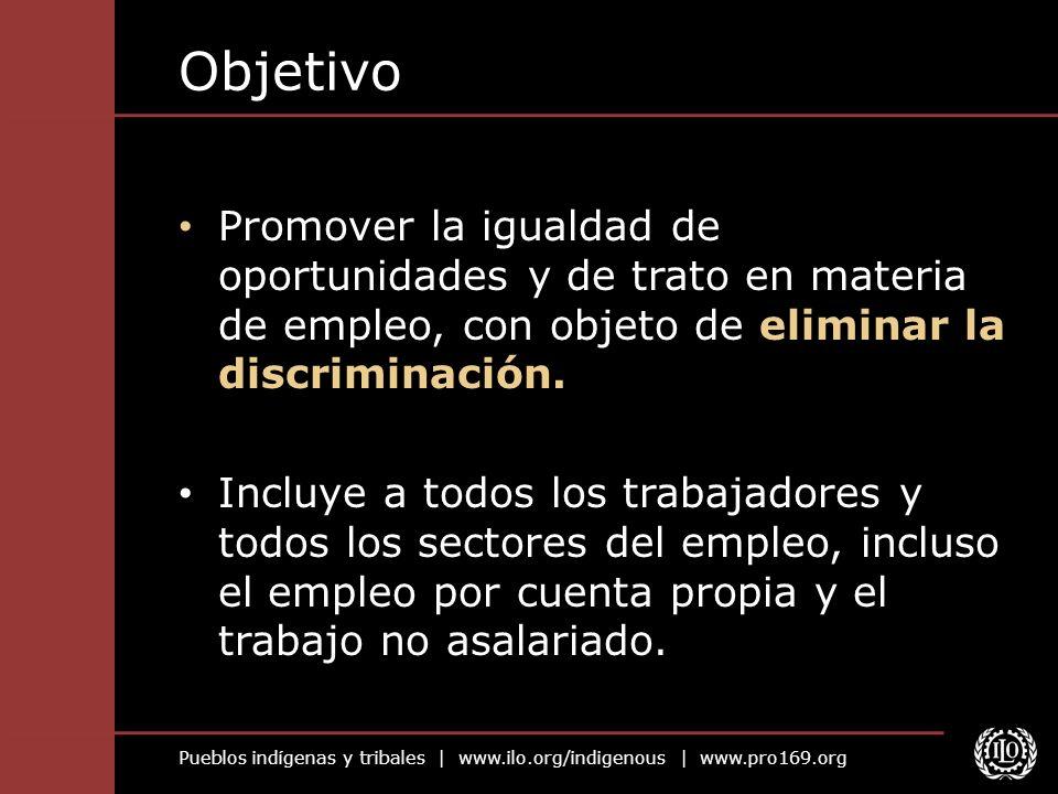 Objetivo Promover la igualdad de oportunidades y de trato en materia de empleo, con objeto de eliminar la discriminación.