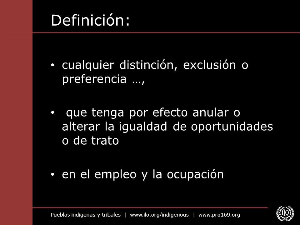 Definición: cualquier distinción, exclusión o preferencia …,