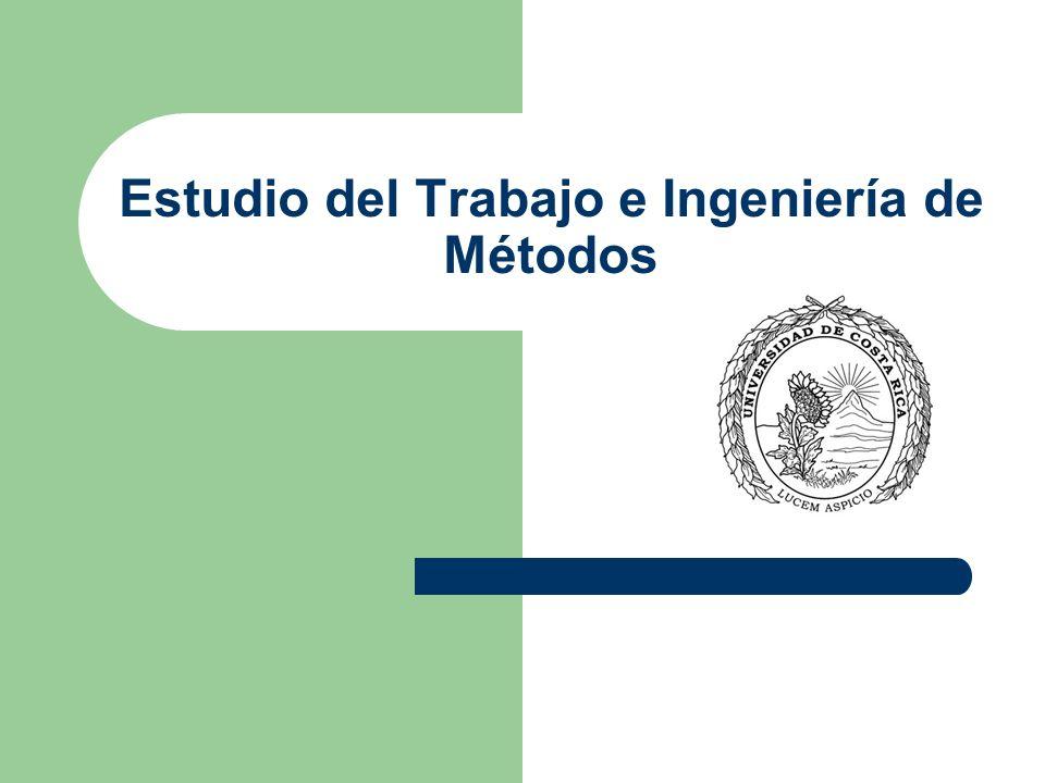 Estudio del Trabajo e Ingeniería de Métodos