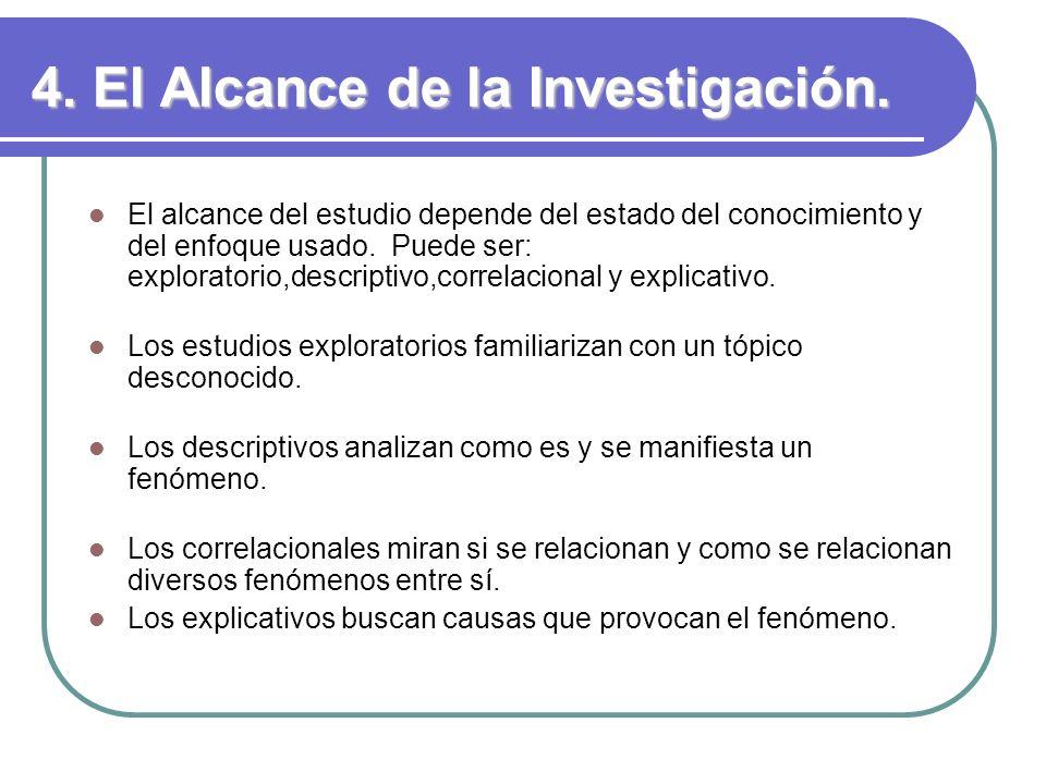 4. El Alcance de la Investigación.