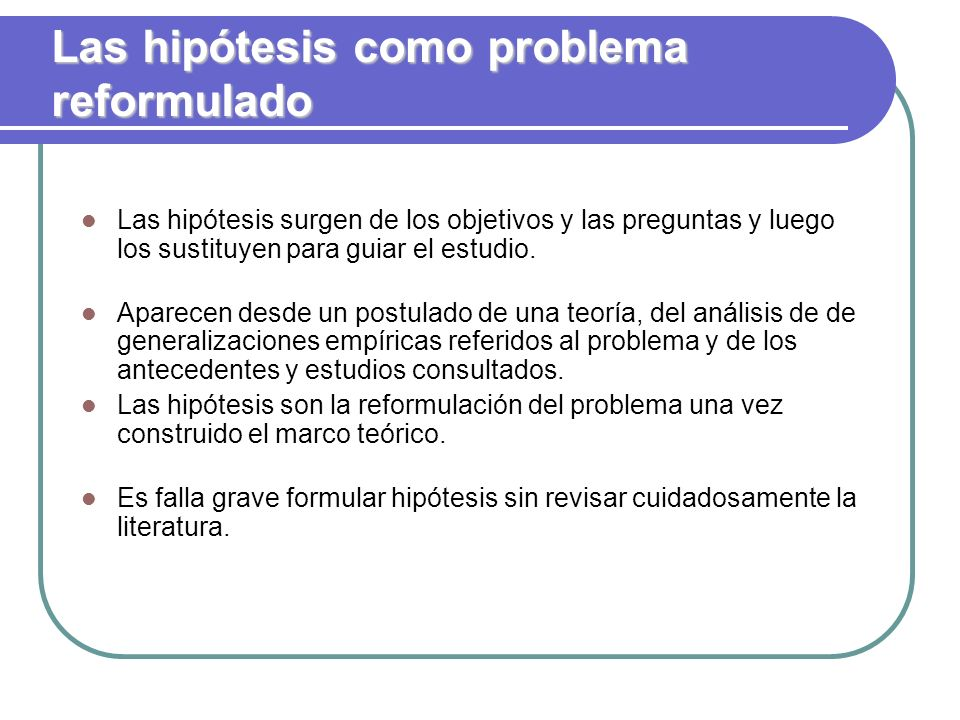 Las hipótesis como problema reformulado