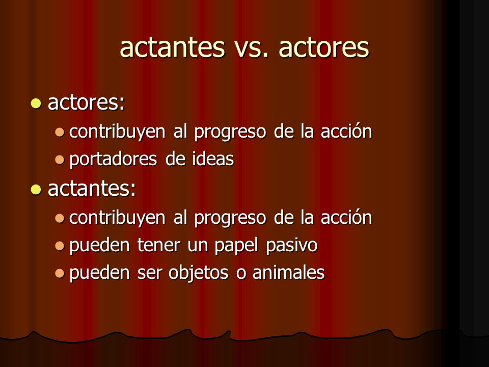 actantes vs. actores actores: actantes: