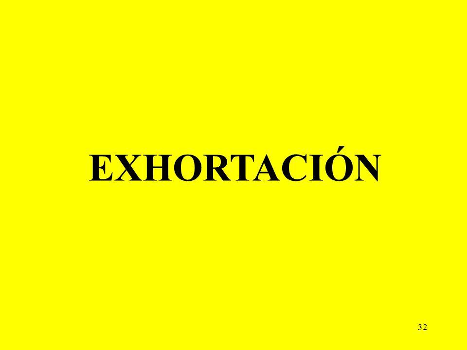 EXHORTACIÓN 32