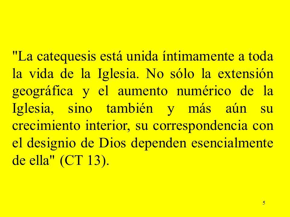 La catequesis está unida íntimamente a toda la vida de la Iglesia