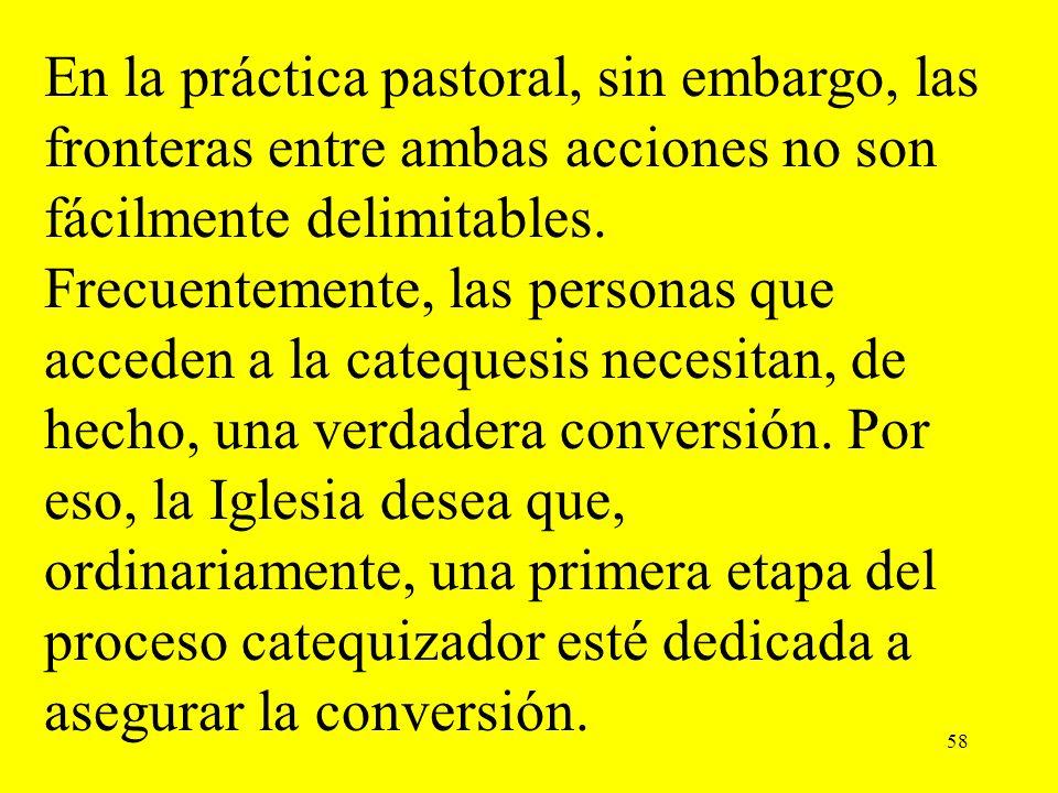 En la práctica pastoral, sin embargo, las fronteras entre ambas acciones no son fácilmente delimitables.