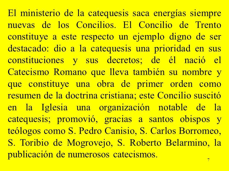 El ministerio de la catequesis saca energías siempre nuevas de los Concilios.