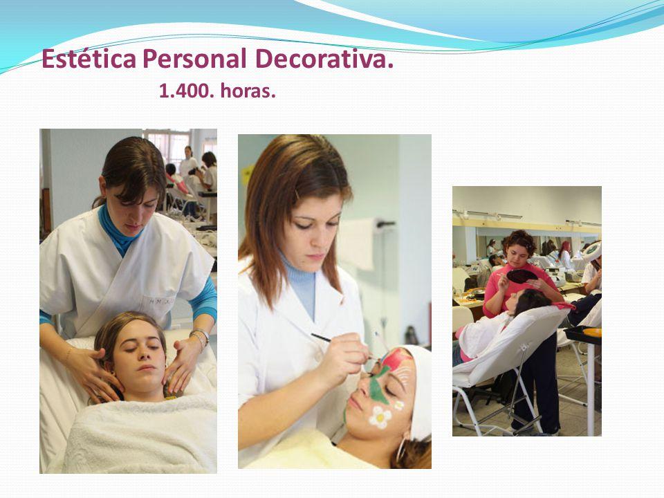 Estética Personal Decorativa. 1.400. horas.