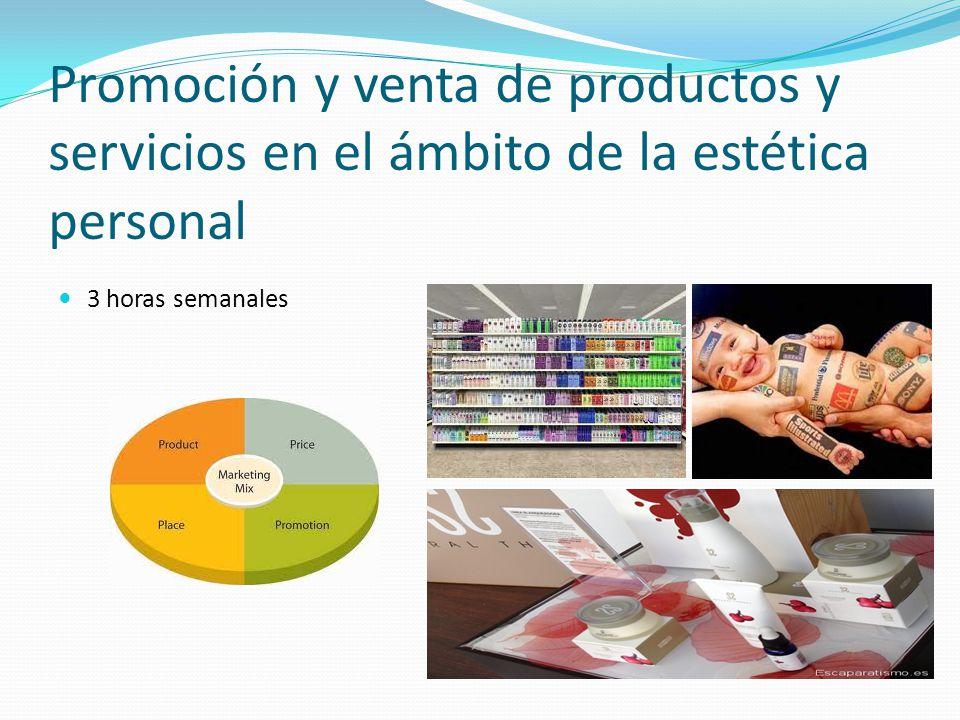 Promoción y venta de productos y servicios en el ámbito de la estética personal