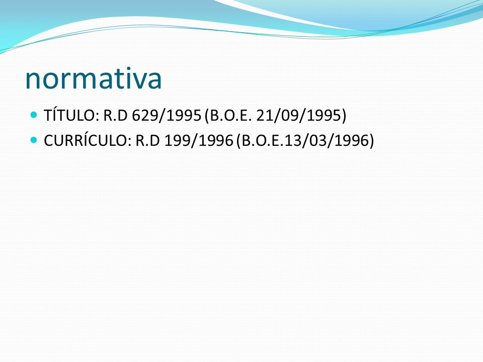 normativa TÍTULO: R.D 629/1995 (B.O.E. 21/09/1995)