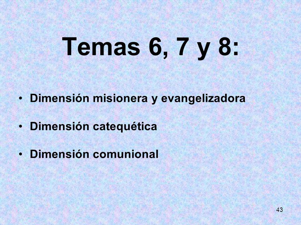 Temas 6, 7 y 8: Dimensión misionera y evangelizadora