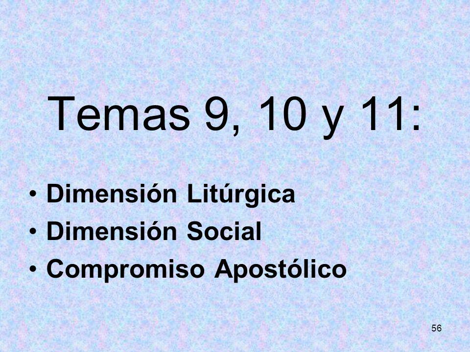 Temas 9, 10 y 11: Dimensión Litúrgica Dimensión Social