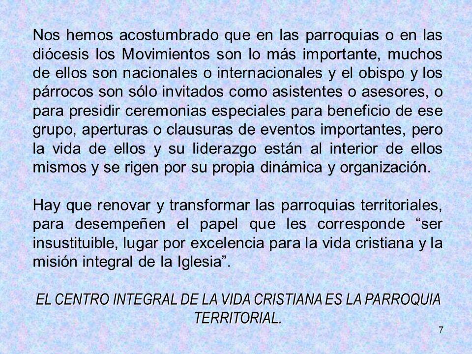 EL CENTRO INTEGRAL DE LA VIDA CRISTIANA ES LA PARROQUIA TERRITORIAL.