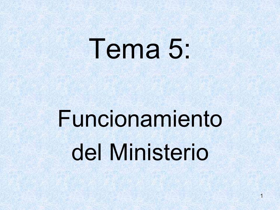 Tema 5: Funcionamiento del Ministerio