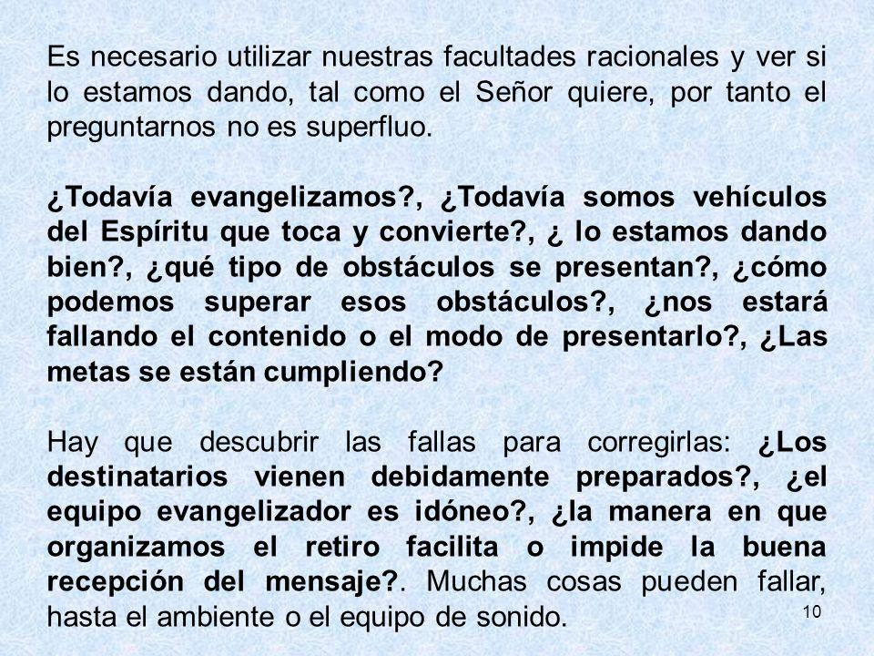 Es necesario utilizar nuestras facultades racionales y ver si lo estamos dando, tal como el Señor quiere, por tanto el preguntarnos no es superfluo.