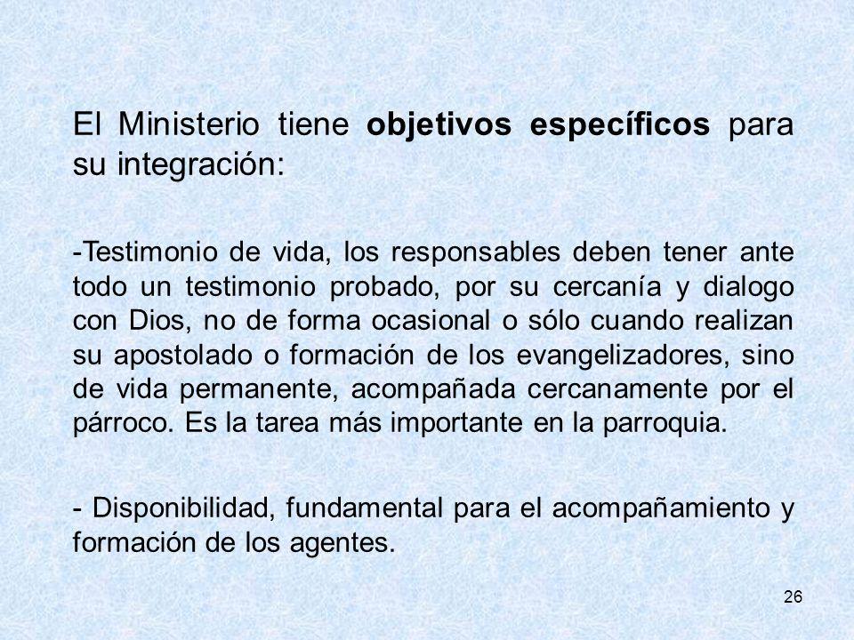 El Ministerio tiene objetivos específicos para su integración: