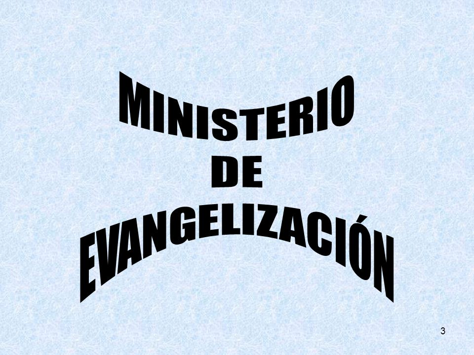 MINISTERIO DE EVANGELIZACIÓN 3