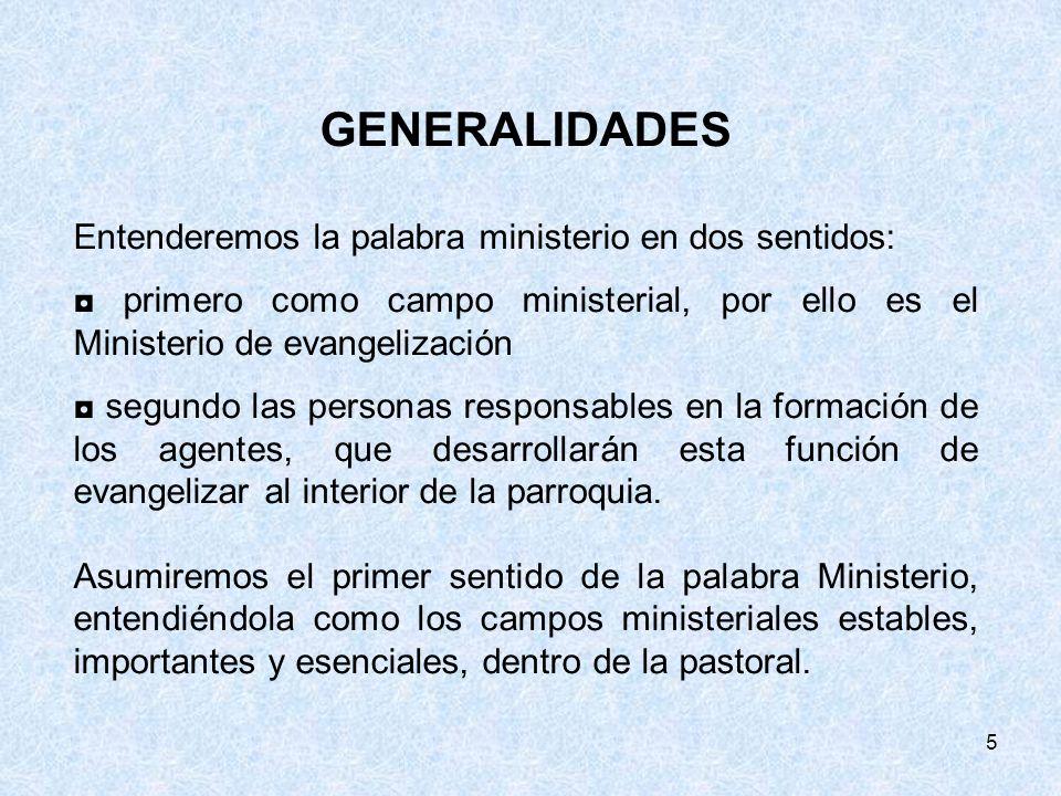 GENERALIDADES Entenderemos la palabra ministerio en dos sentidos: