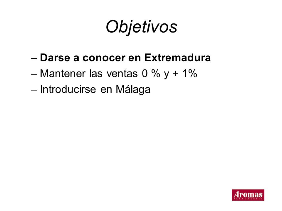 Objetivos Darse a conocer en Extremadura