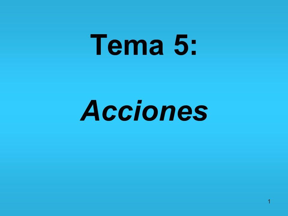 Tema 5: Acciones