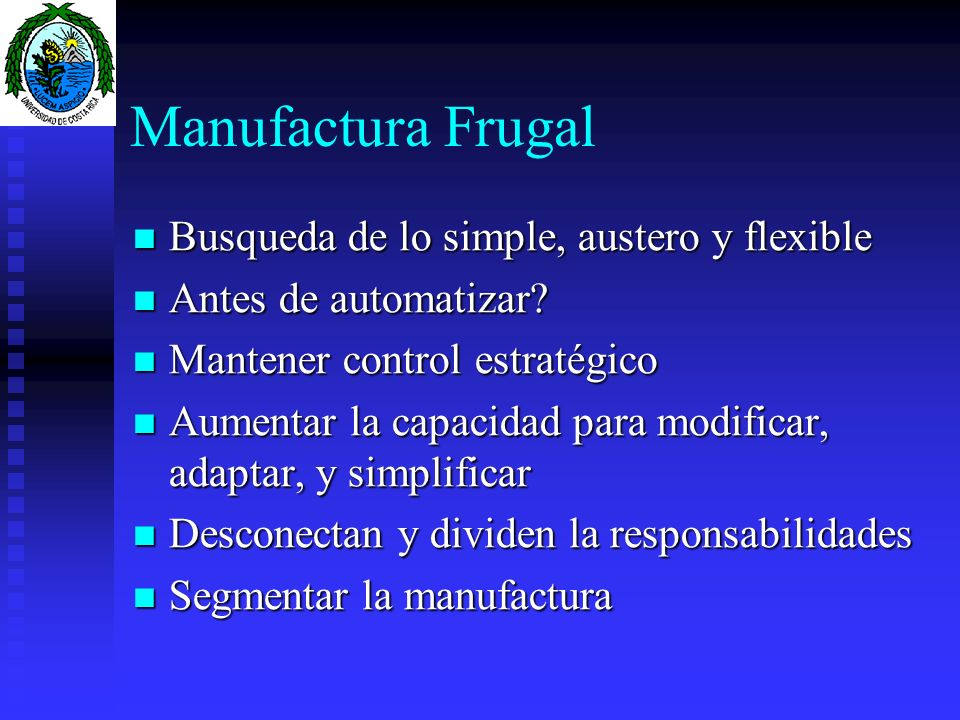 Manufactura Frugal Busqueda de lo simple, austero y flexible