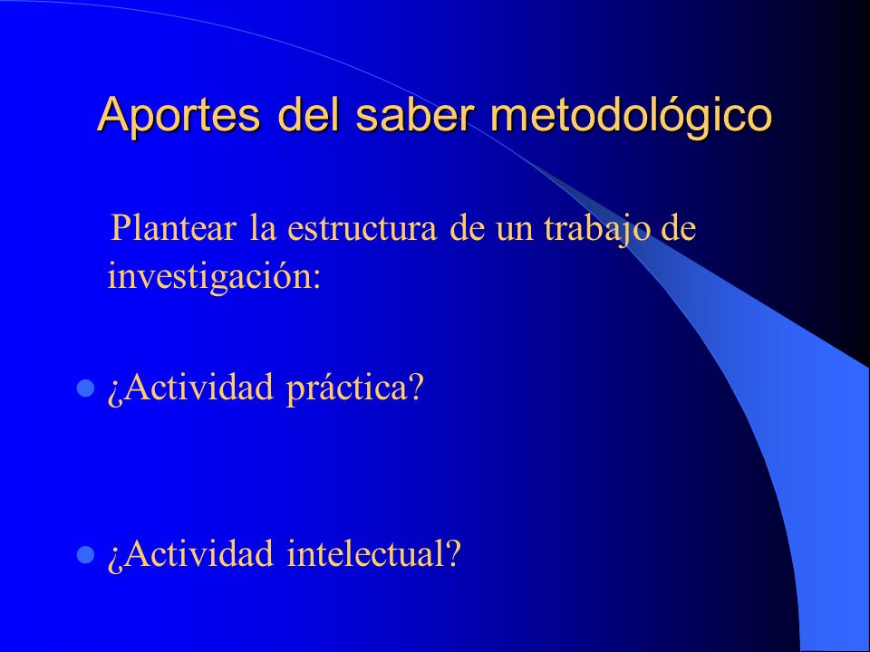 Aportes del saber metodológico