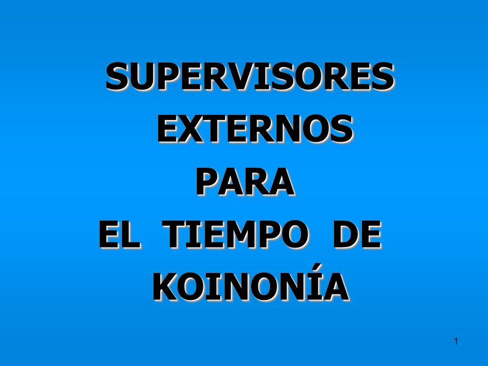 SUPERVISORES EXTERNOS PARA EL TIEMPO DE KOINONÍA