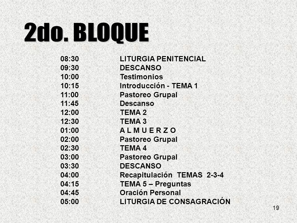 2do. BLOQUE 08:30 LITURGIA PENITENCIAL 09:30 DESCANSO