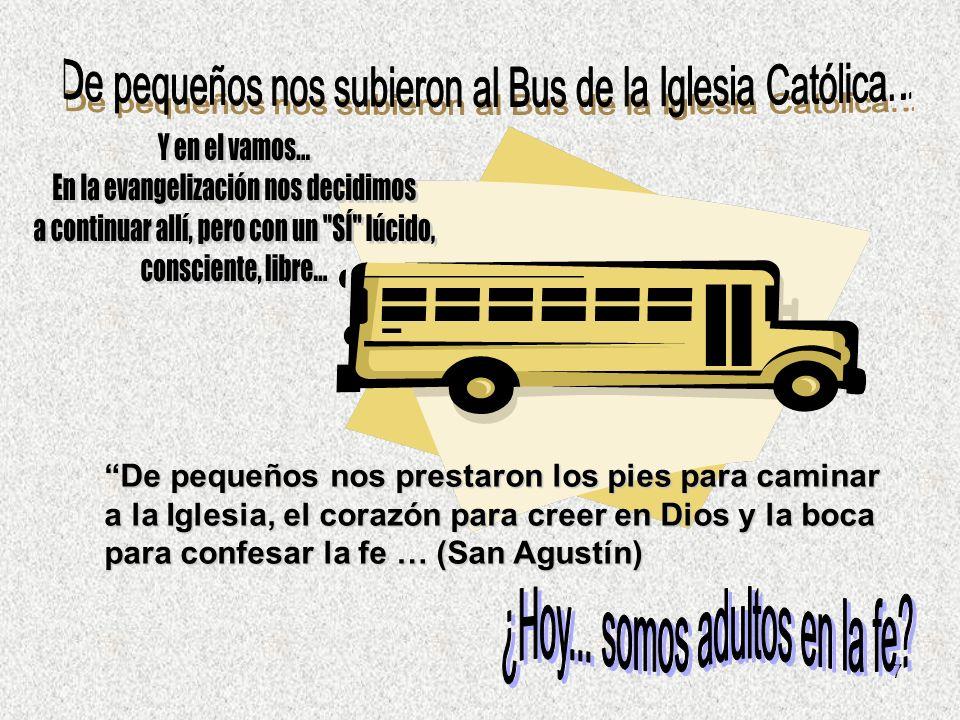 De pequeños nos subieron al Bus de la Iglesia Católica...