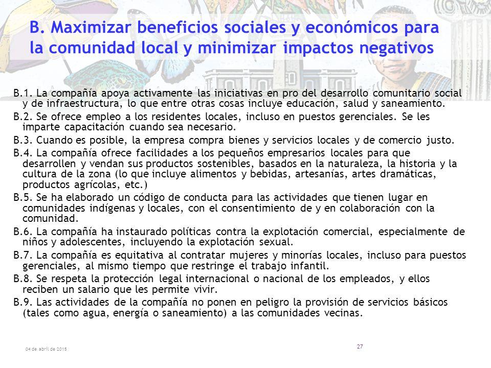 B. Maximizar beneficios sociales y económicos para la comunidad local y minimizar impactos negativos