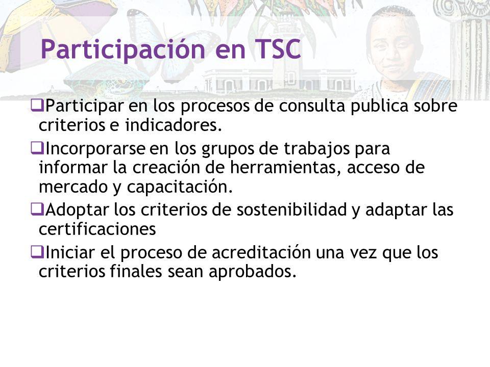 Participación en TSC Participar en los procesos de consulta publica sobre criterios e indicadores.