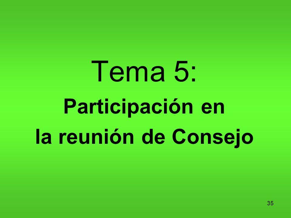 Tema 5: Participación en la reunión de Consejo 35