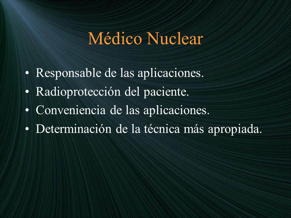 Médico Nuclear Responsable de las aplicaciones.