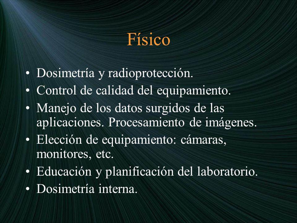 Físico Dosimetría y radioprotección.