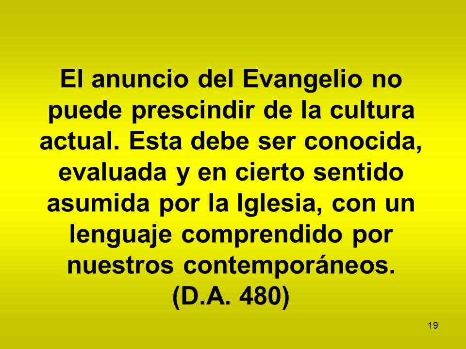 El anuncio del Evangelio no puede prescindir de la cultura actual