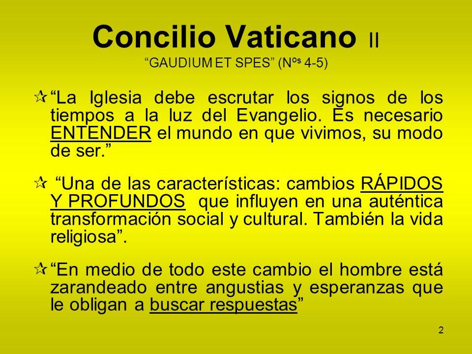 Concilio Vaticano II GAUDIUM ET SPES (Nºs 4-5)