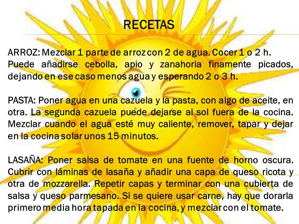 RECETAS ARROZ: Mezclar 1 parte de arroz con 2 de agua. Cocer 1 o 2 h.